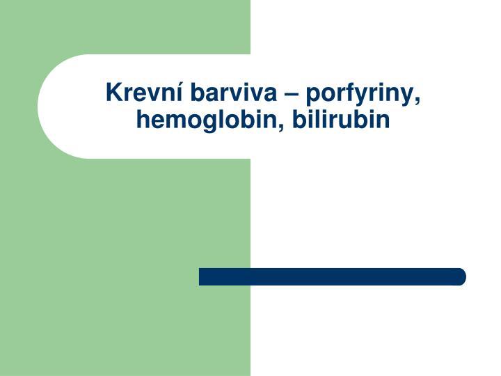krevn barviva porfyriny hemoglobin bilirubin