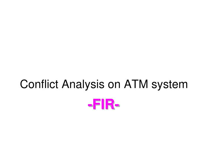 Conflict Analysis on ATM system