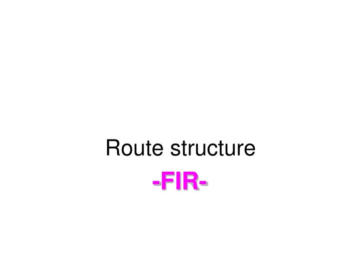 Route structure