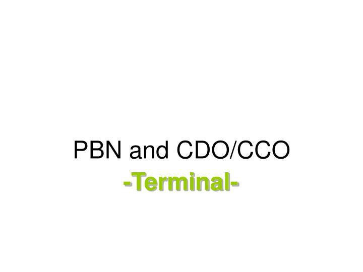 PBN and CDO/CCO