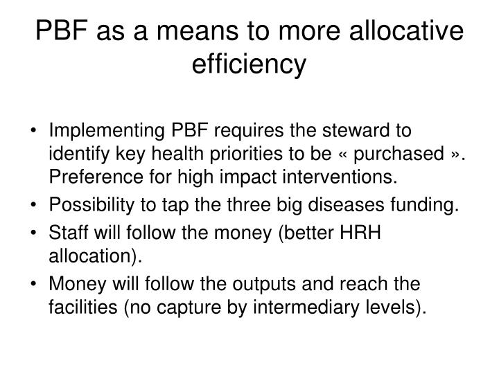 PBF as a means to more allocative efficiency