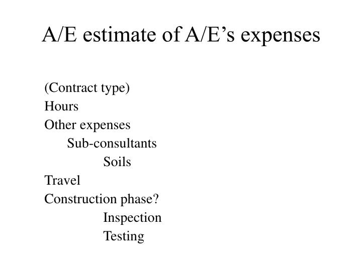 A/E estimate of A/E's expenses