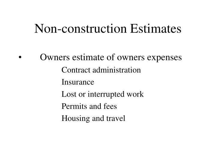 Non-construction Estimates