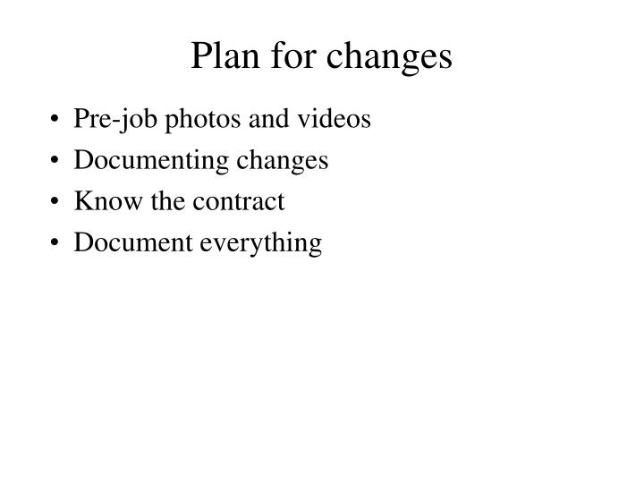 Plan for changes