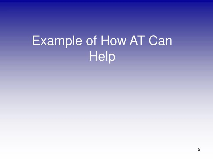 Example of How AT Can Help