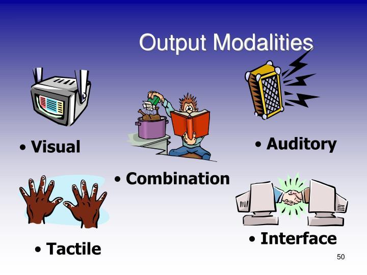 Output Modalities