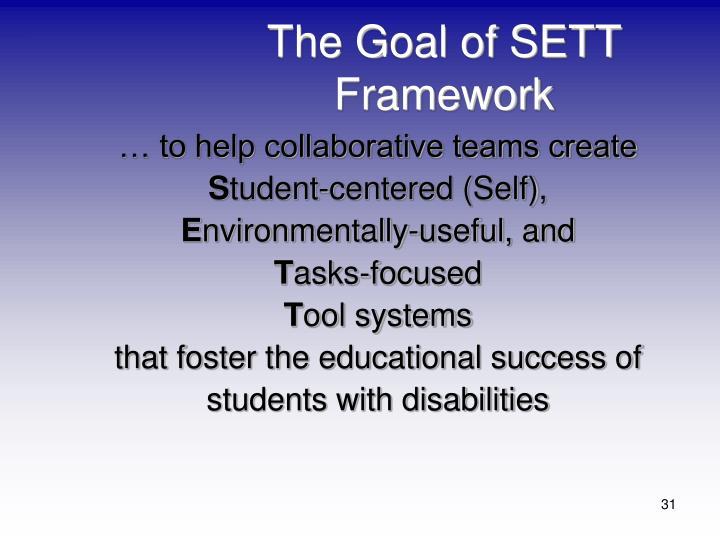 The Goal of SETT Framework