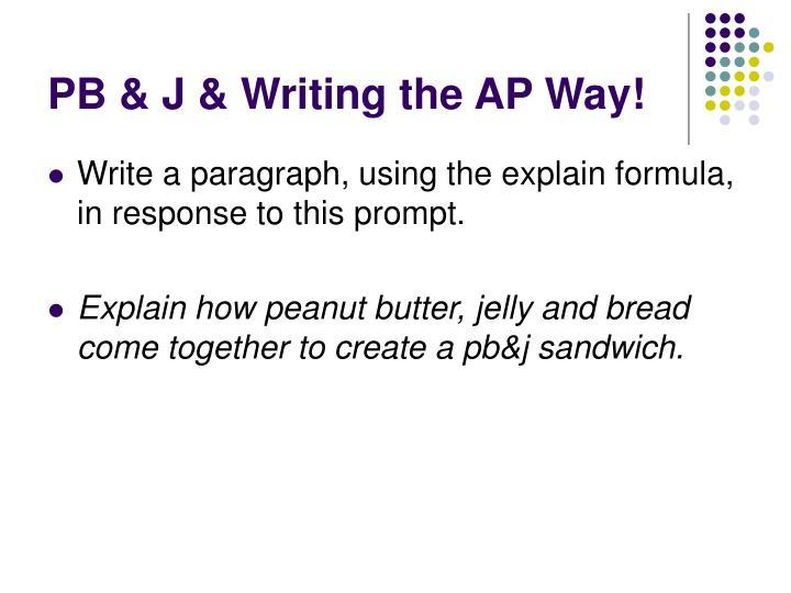 PB & J & Writing the AP Way!