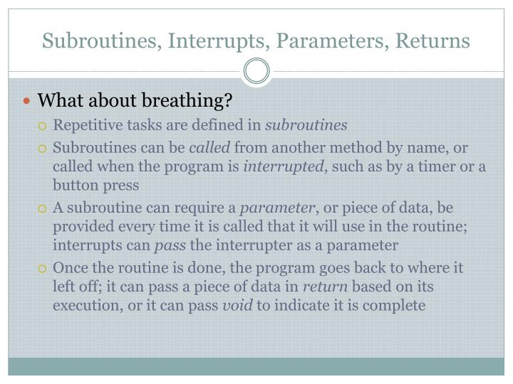 Subroutines, Interrupts, Parameters, Returns