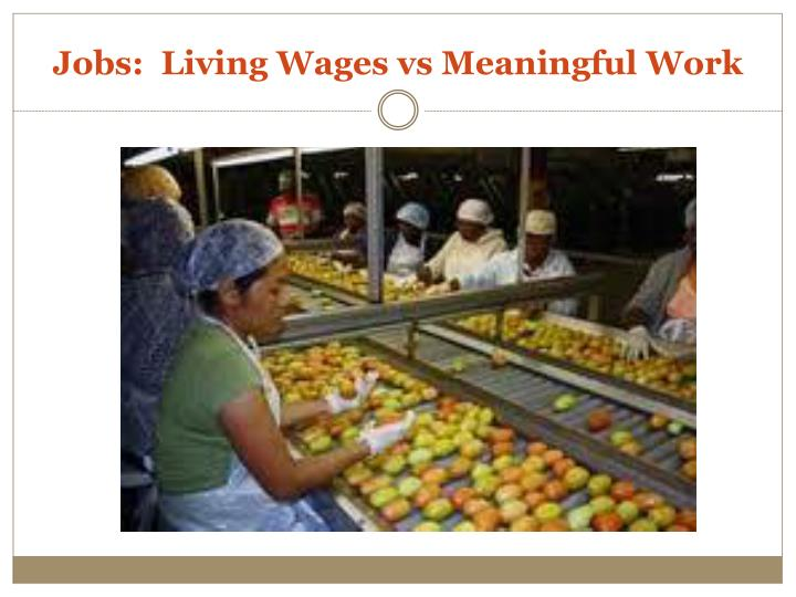 Jobs:  Living Wages