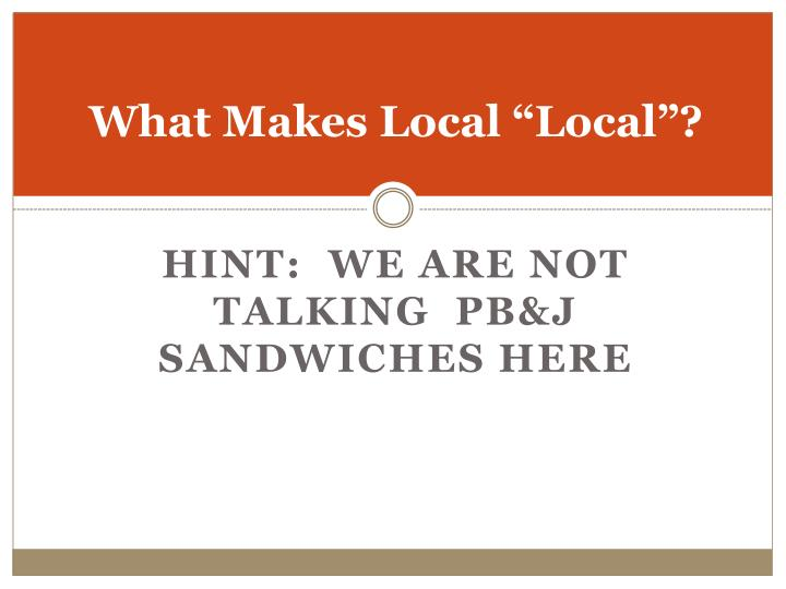 """What Makes Local """"Local""""?"""