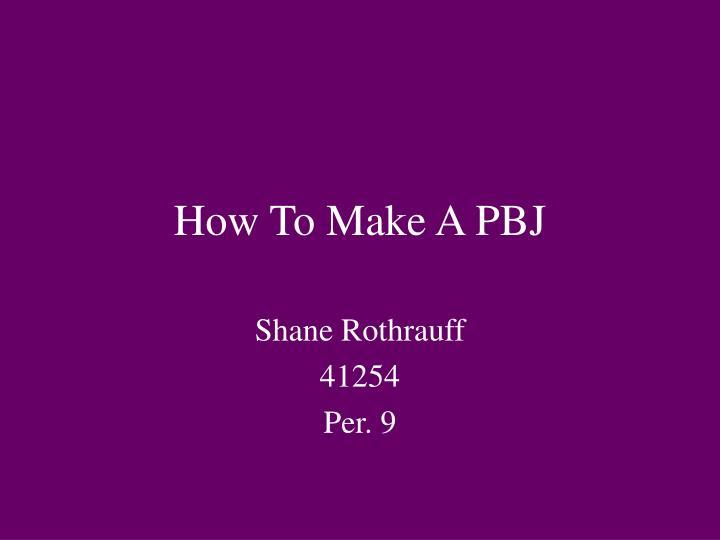 How To Make A PBJ