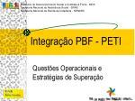 integra o pbf peti
