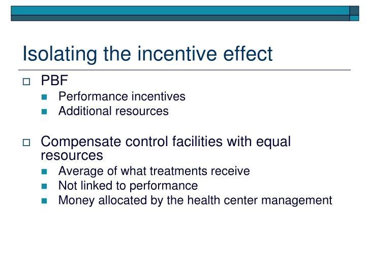 Isolating the incentive effect