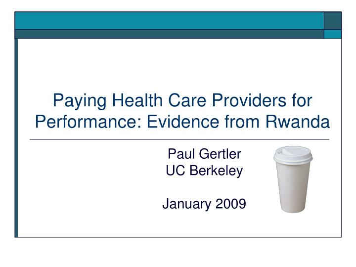 Paying health care providers for performance evidence from rwanda