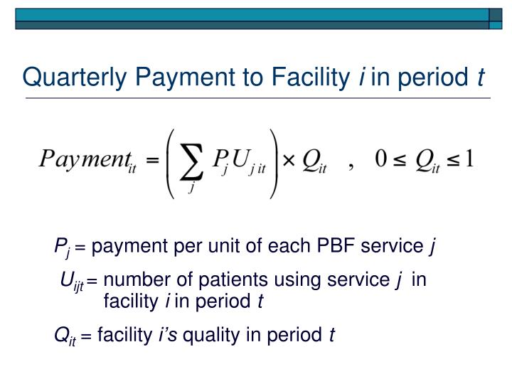 Quarterly Payment to Facility