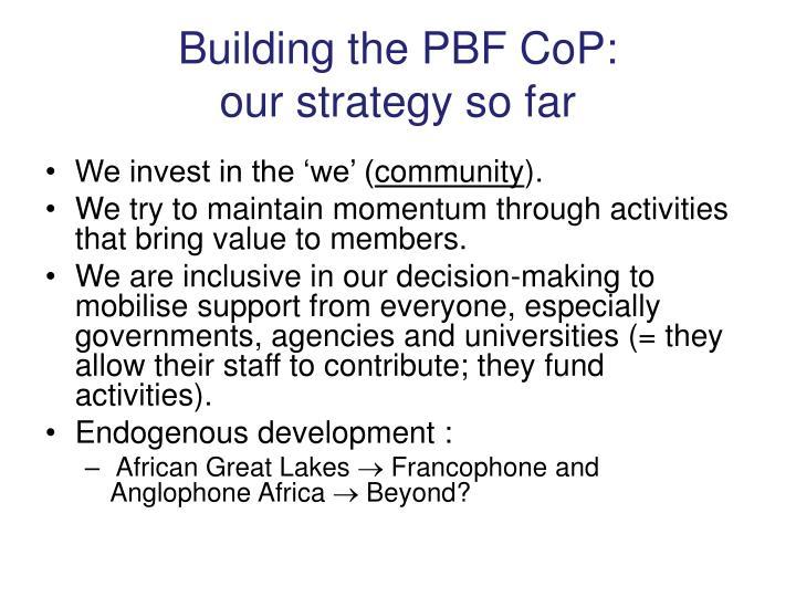 Building the PBF CoP: