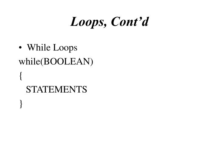 Loops, Cont'd