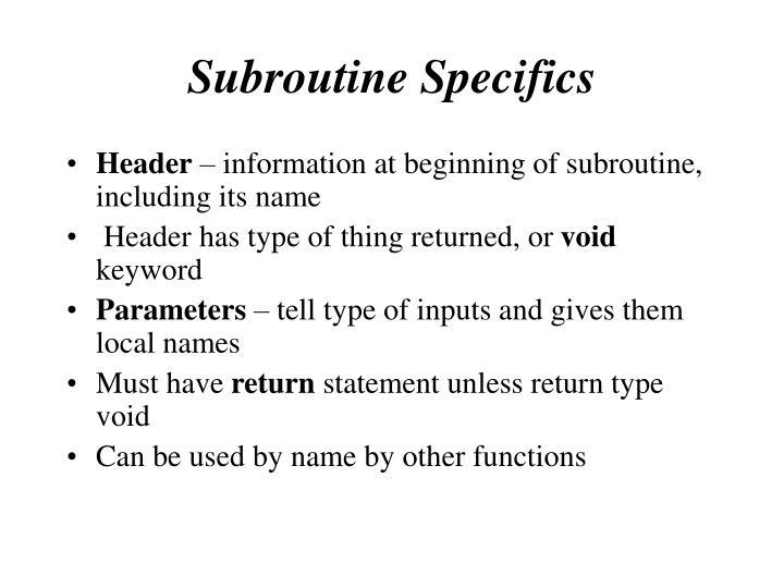 Subroutine Specifics