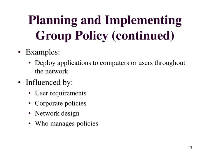 Planning and Implementing Group Policy (continued)