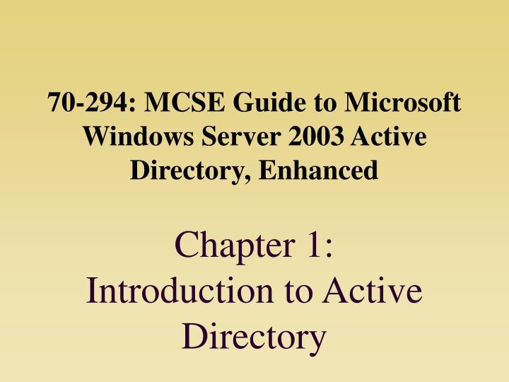70-294: MCSE Guide to Microsoft Windows Server 2003 Active Directory, Enhanced