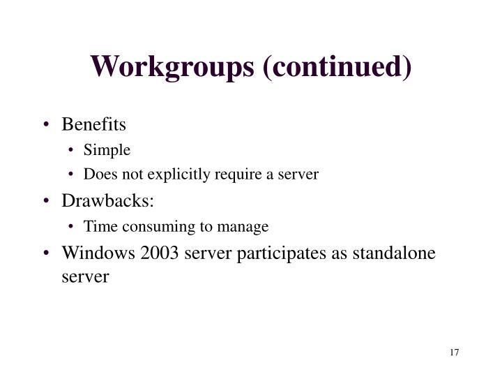 Workgroups (continued)
