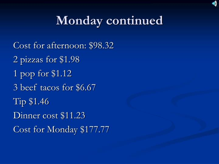 Monday continued