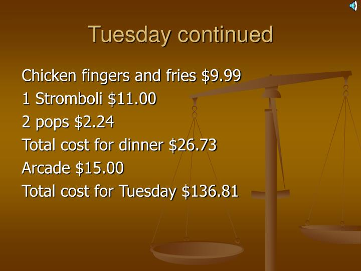 Tuesday continued