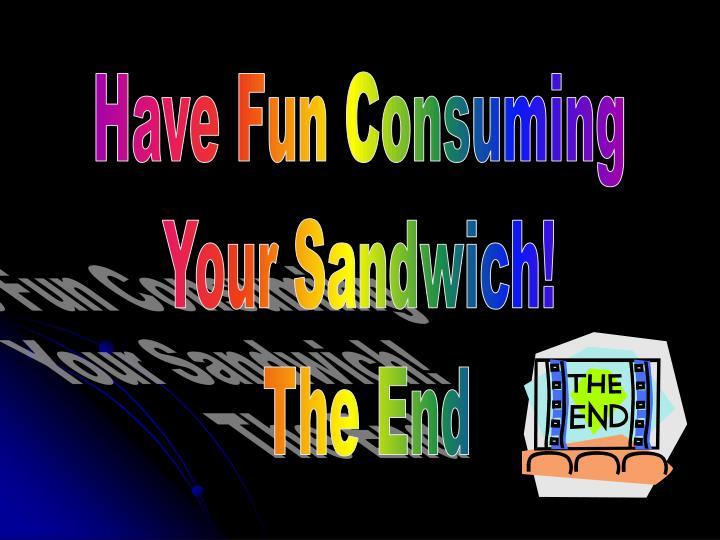 Have Fun Consuming