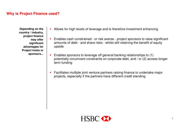 Why is Project Finance used?