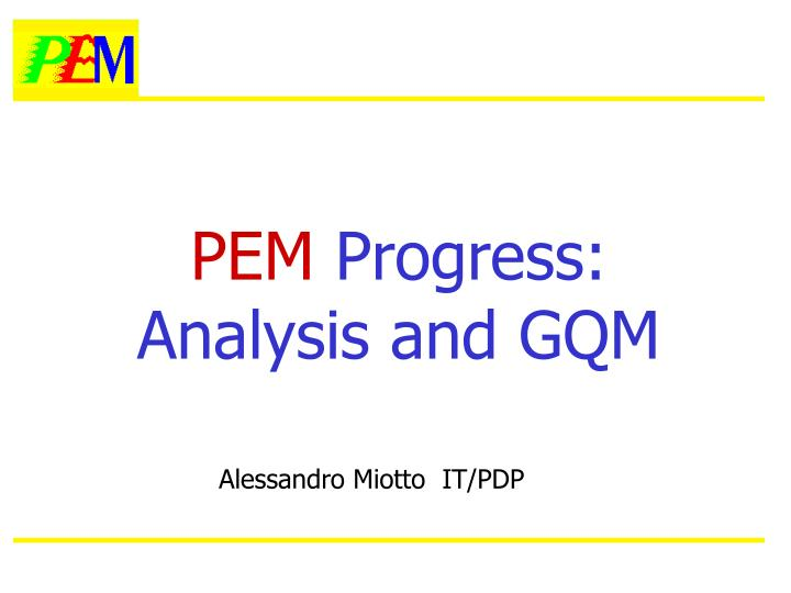 Pem progress analysis and gqm