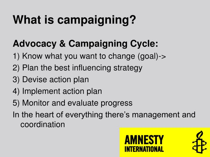 What is campaigning?
