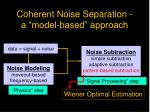 coherent noise separation a model based approach
