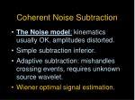 coherent noise subtraction
