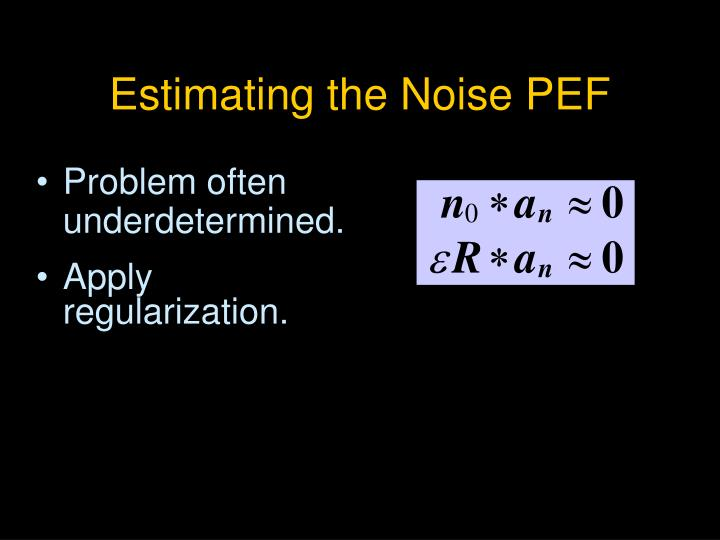 Estimating the Noise PEF