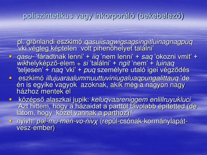 poliszintetikus vagy inkorporáló (bekebelező)