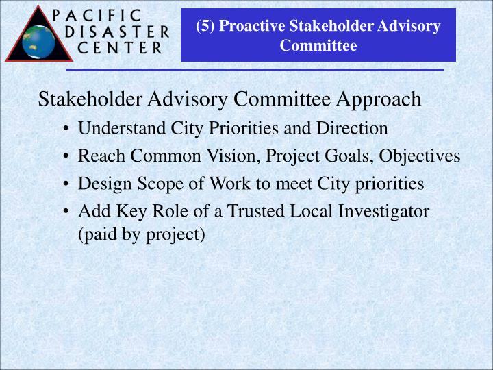 (5) Proactive Stakeholder Advisory Committee