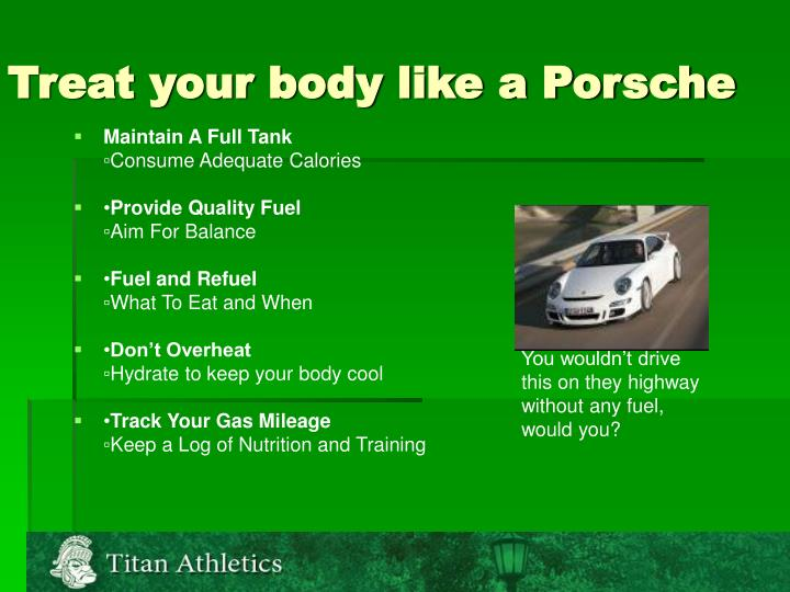 Treat your body like a porsche