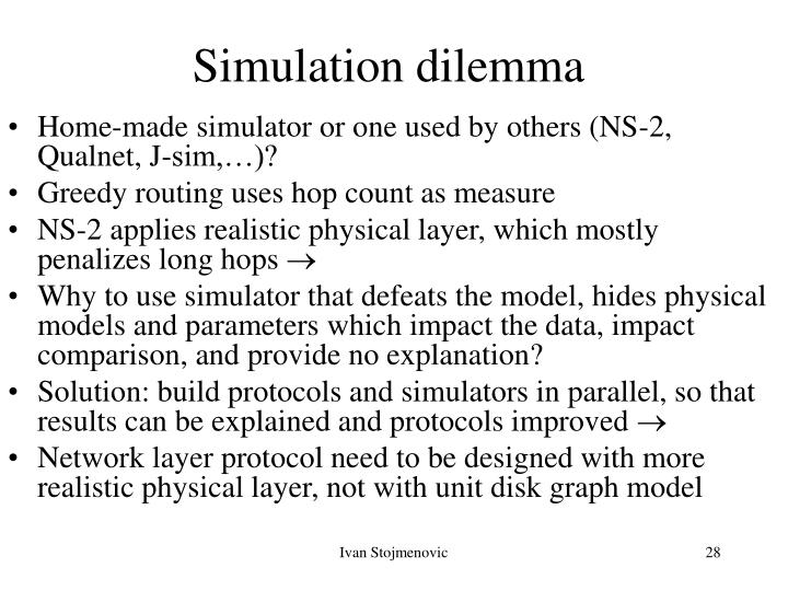 Simulation dilemma