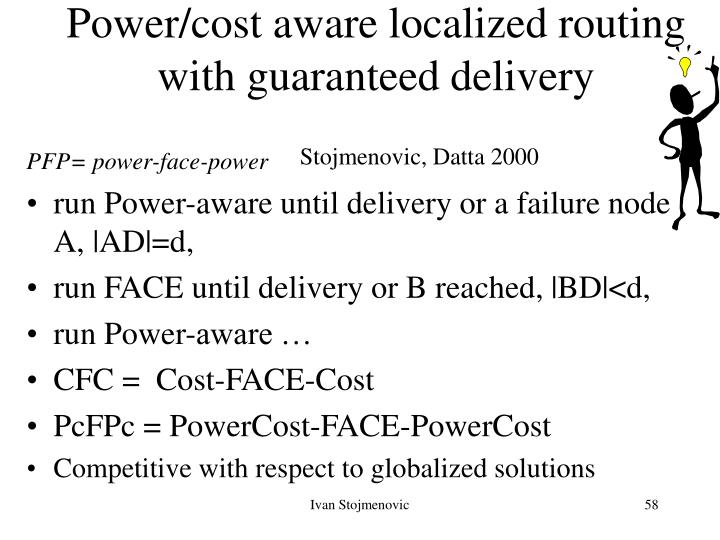 Power/cost aware localized routing with guaranteed delivery