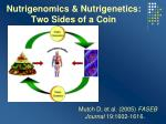 nutrigenomics nutrigenetics two sides of a coin