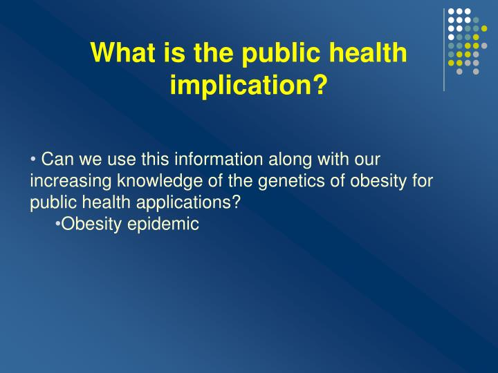 What is the public health implication?