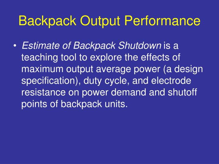 Backpack Output Performance