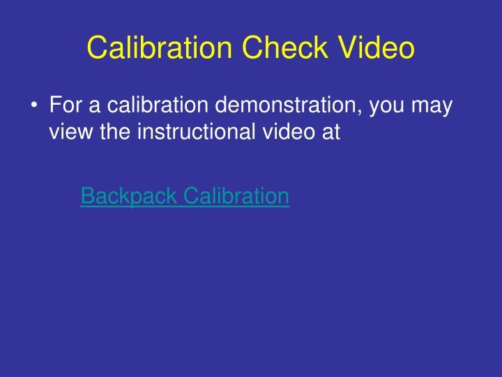 Calibration Check Video