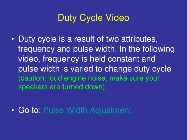 Duty Cycle Video