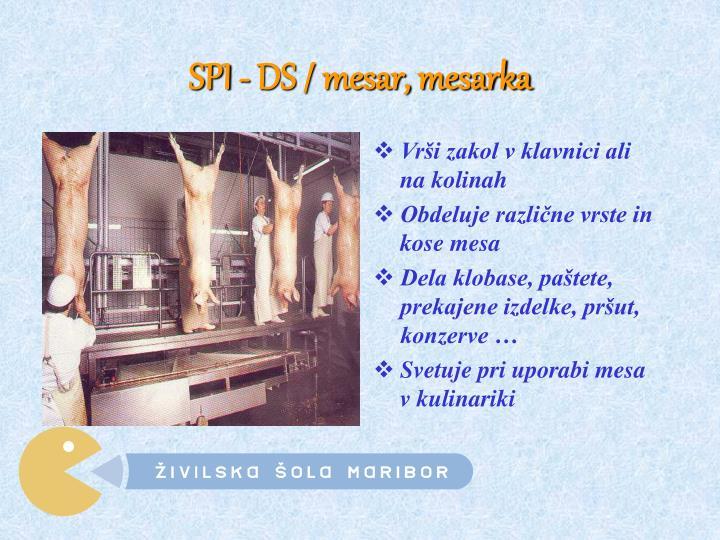SPI - DS / mesar, mesarka