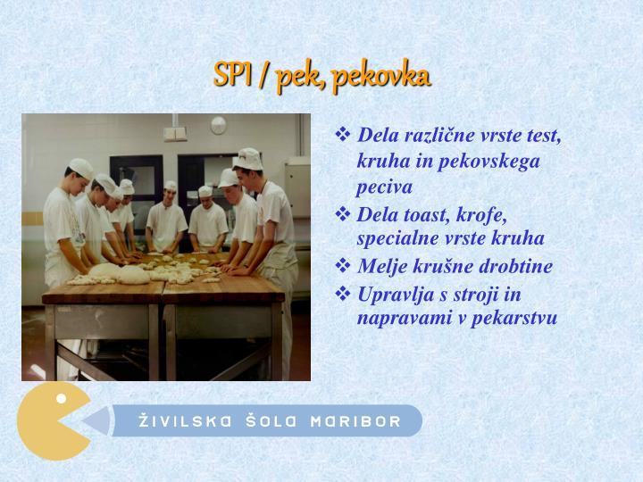 SPI / pek, pekovka