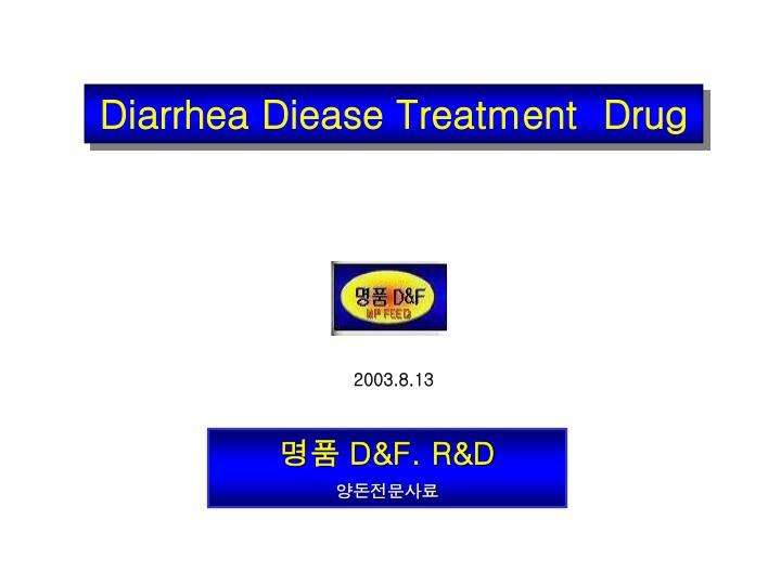 Diarrhea Diease Treatment  Drug
