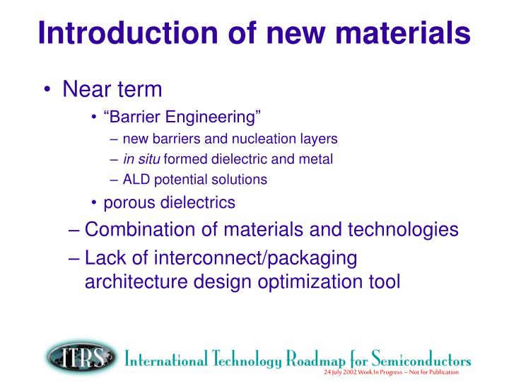 Introduction of new materials