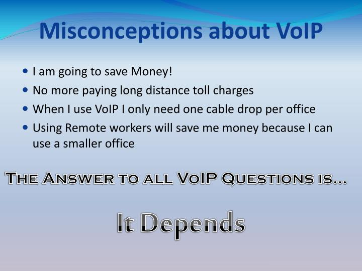 Misconceptions about VoIP